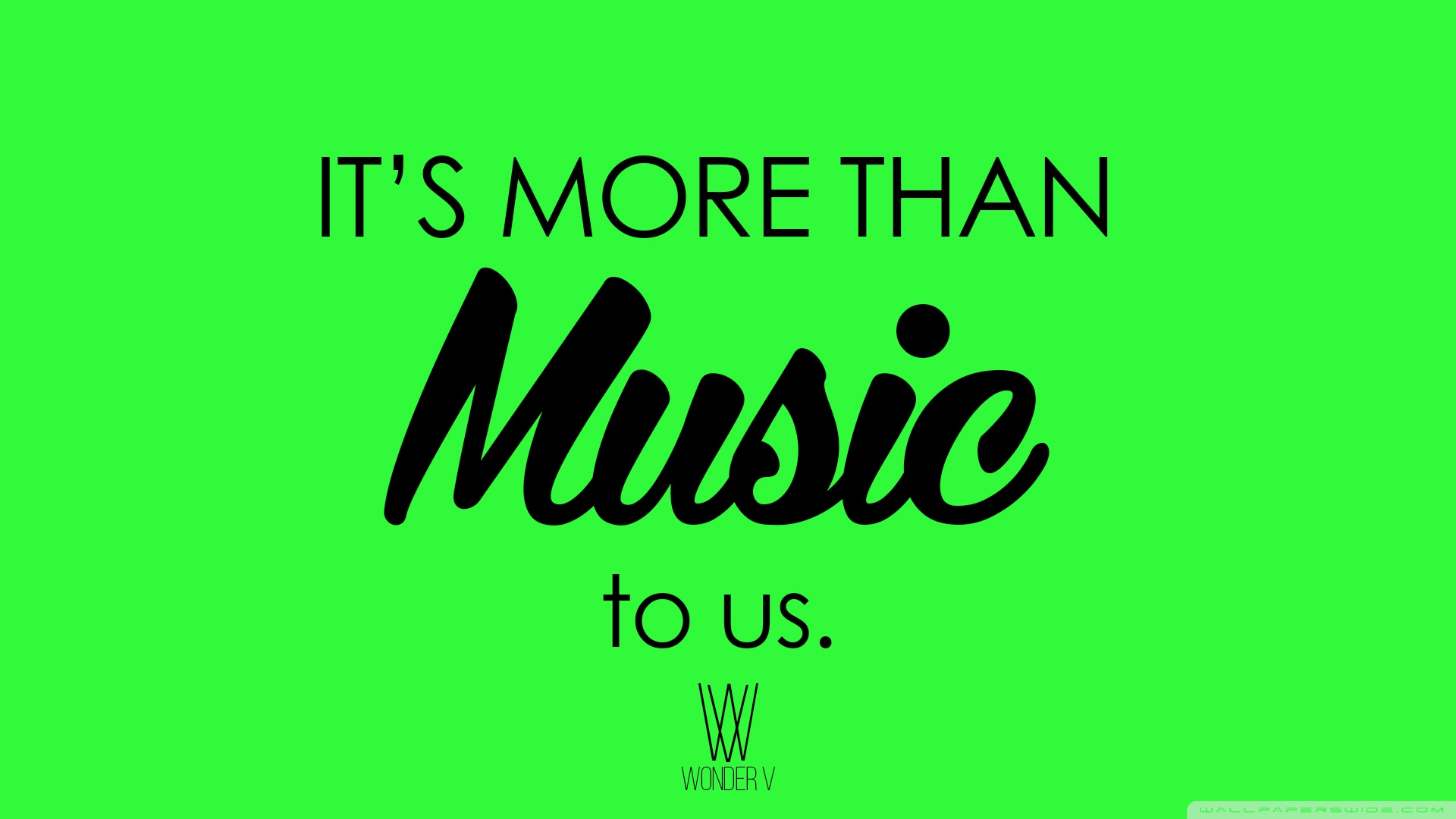 Its More Than Music To Us Wallpaper 1920×1080